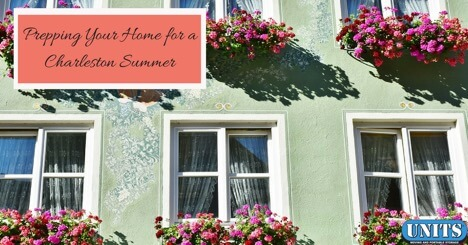 Prepping Your Home for a Charleston Summer