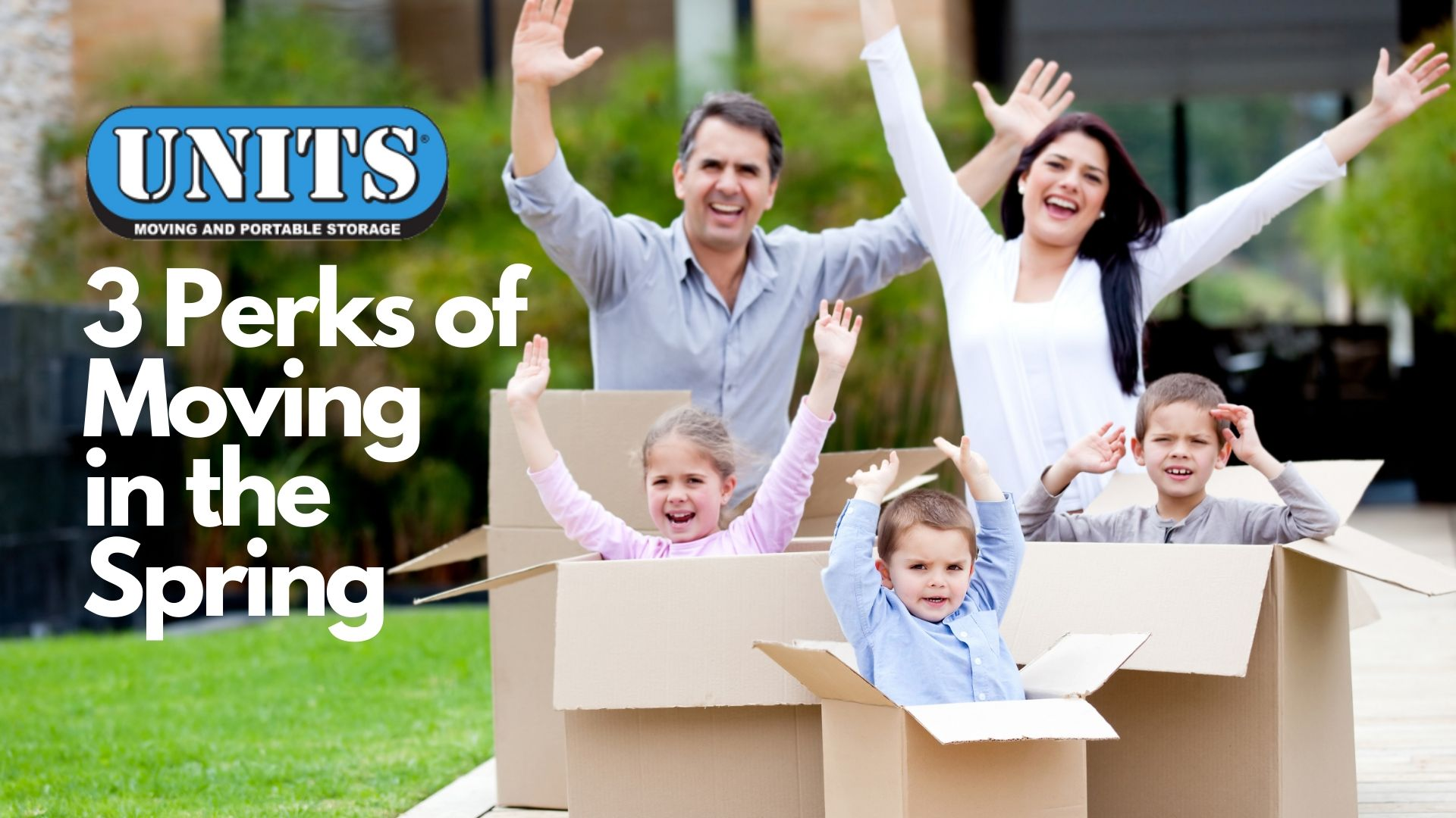 3 Perks of Moving in the Spring | UNITS Moving & Portable Storage