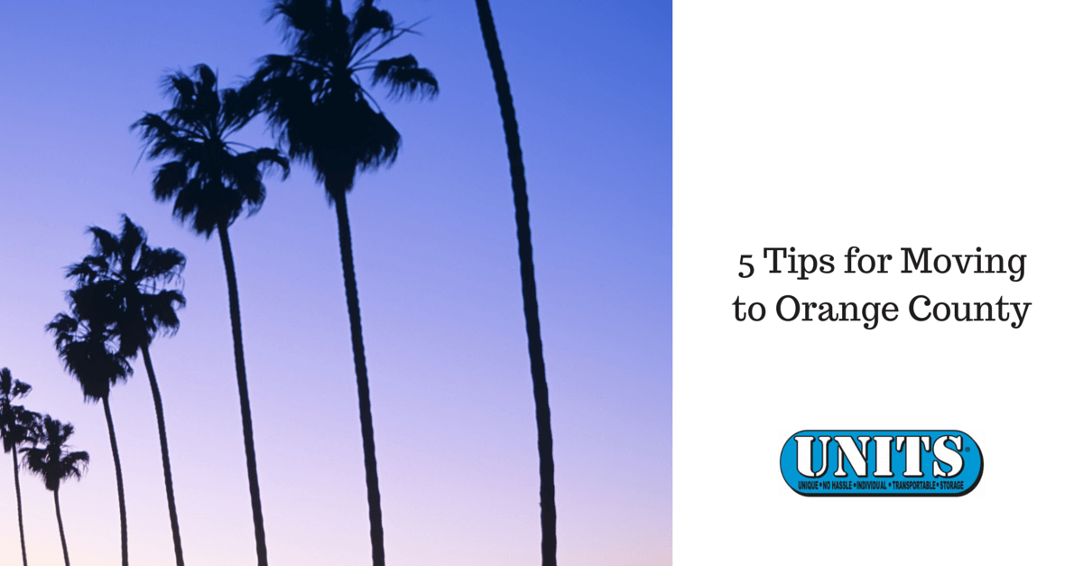 5 Tips When Moving to Orange County | UNITS Storage