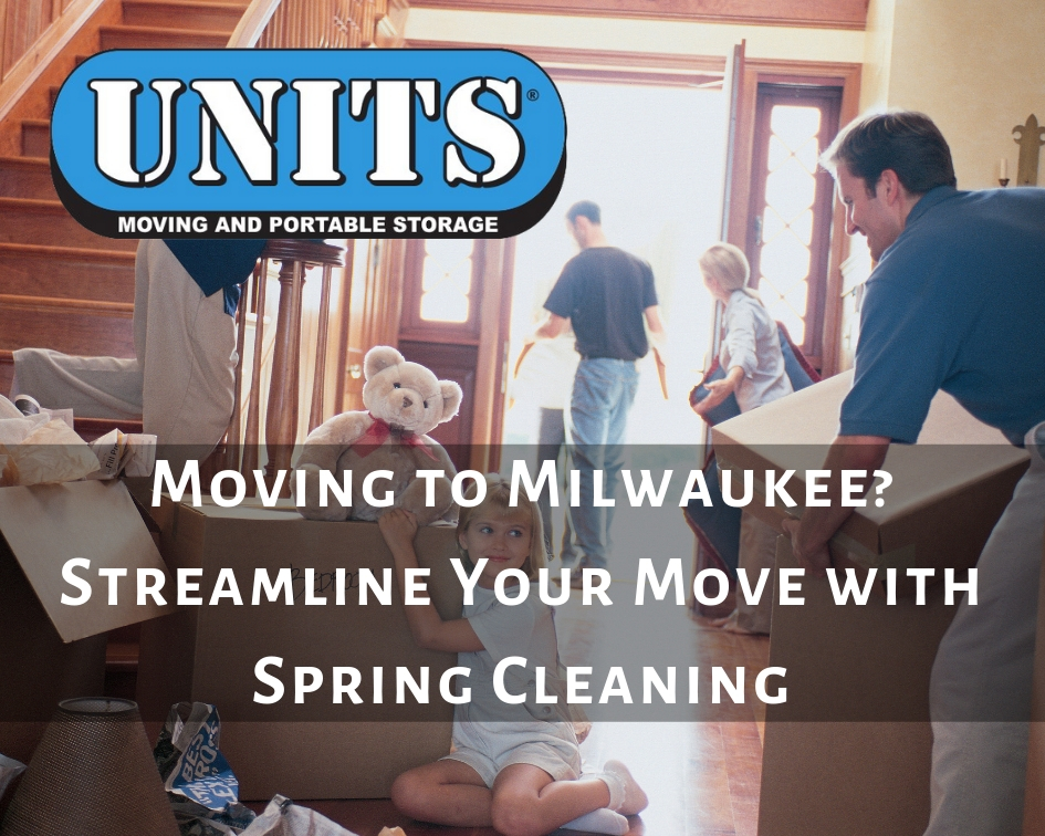 Moving to Milwaukee? Streamline Your Move with Spring Cleaning
